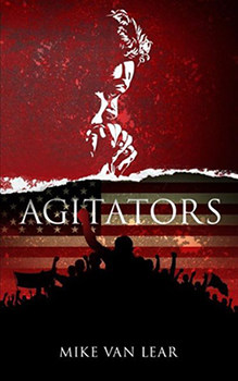 Agitators-Book-Cover-Mike-Van-Lear-Author-Medium